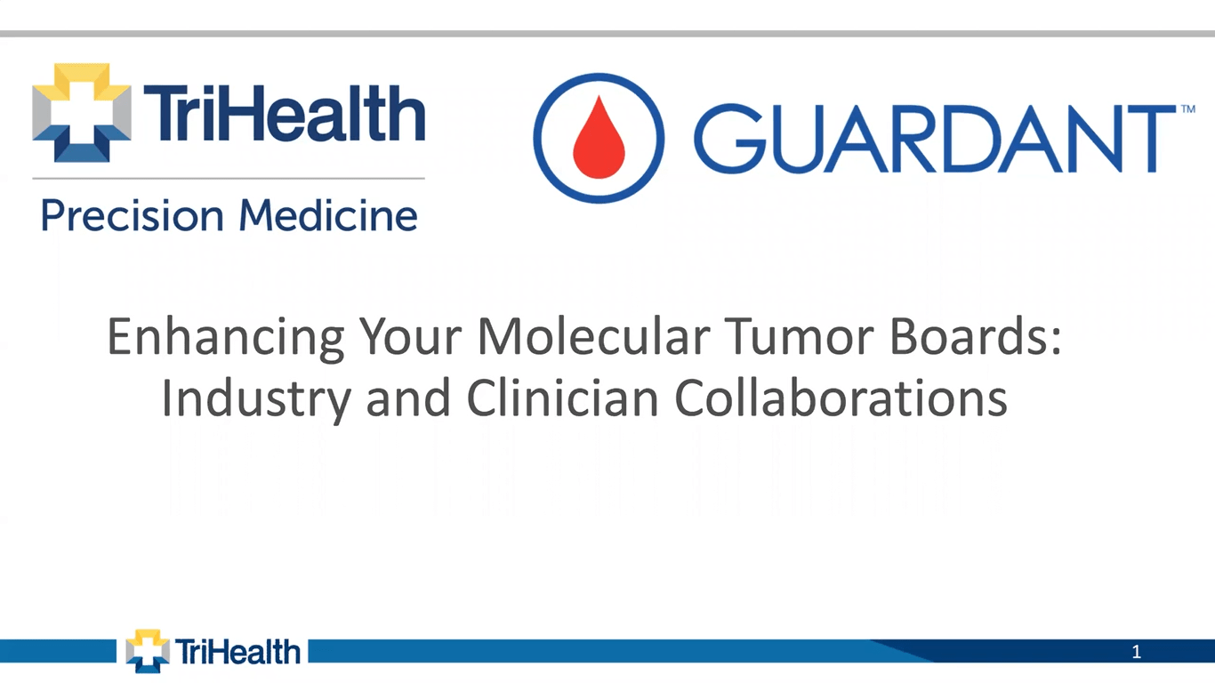 TriHealth x Guardant Health – Enhancing Your Molecular Tumor Boards: Industry and Clinician Collaborations
