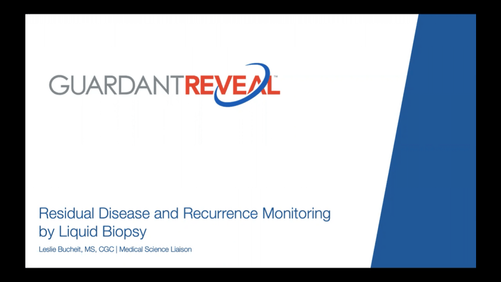Guardant Reveal – Residual Disease and Recurrence Monitoring by Liquid Biopsy (Guardant Health)